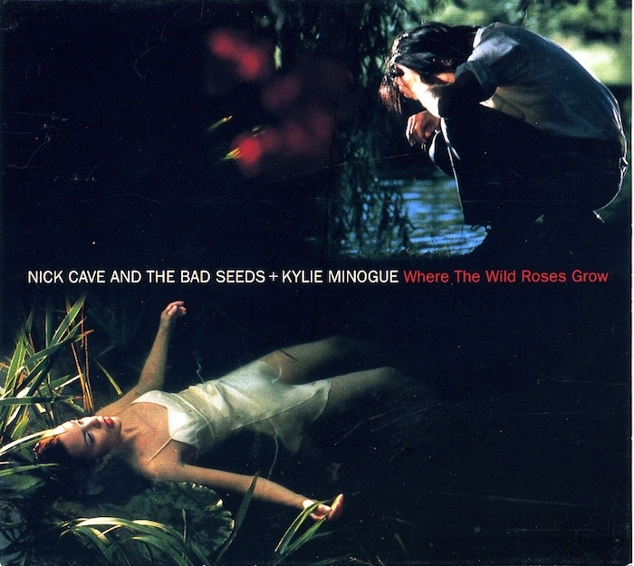 Nick Cave and the Bad Seeds & Kylie Minogue: Where the Wild Roses Grow. Maxi-Single-CD - 1995